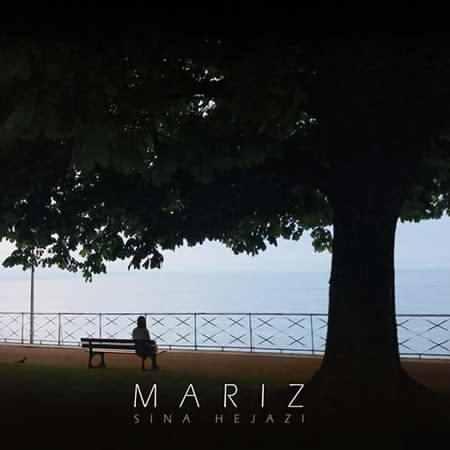 Mariz دانلود آهنگ جدید سینا حجازی به نام مریض