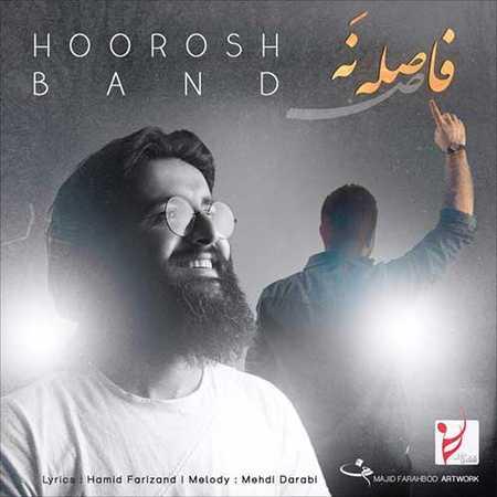 Hoorosh Band Faseleh Na دانلود آهنگ جدید هوروش باند فاصله نه