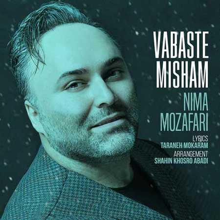 Nima Mozafari Vabaste Misham دانلود آهنگ جدید نیما مظفری وابسته میشم