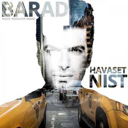 Barad Havaset Nist دانلود آهنگ جدید باراد حواست نیست