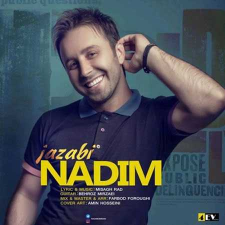 Nadim Jazabi دانلود آهنگ ندیم جذابی