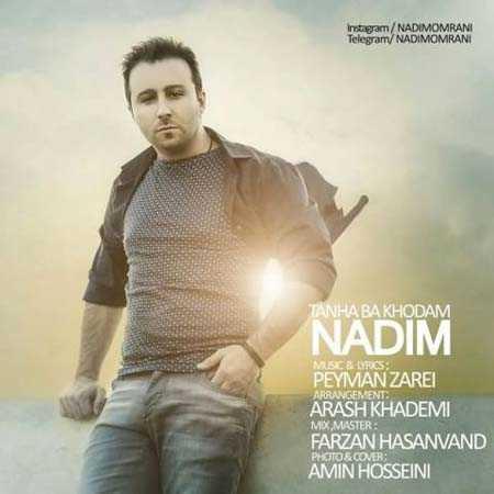 nadim tanha ba khodam دانلود آهنگ ندیم تنها با خودم