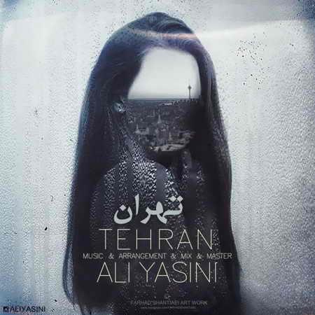 Ali Yasini Tehran دانلود آهنگ علی یاسینی تهران