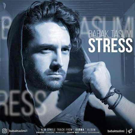 Babak Taslimi Stress دانلود آهنگ جدید بابک تسلیمی استرس