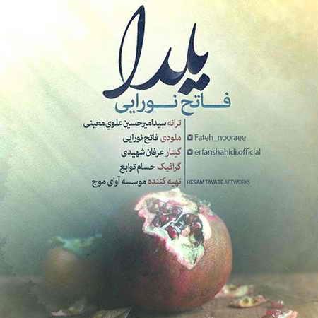 Fateh Nooraee Yalda دانلود آهنگ جدید فاتح نورایی یلدا