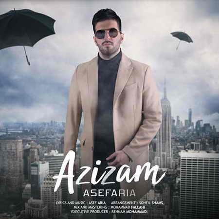 Asef Aria Azizam دانلود آهنگ جدید آصف آریا عزیزم