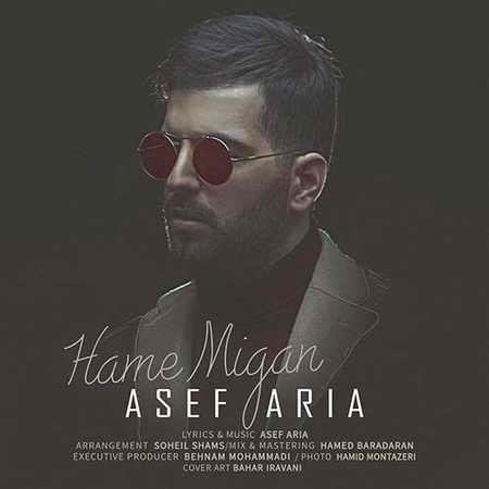 Asef Aria Hame Migan دانلود آهنگ آصف آریا همه میگن