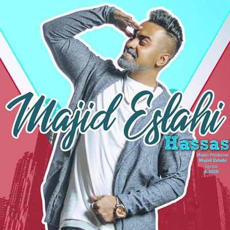 Majid Eslahi Hassas دانلود آهنگ مجید اصلاحی حساس
