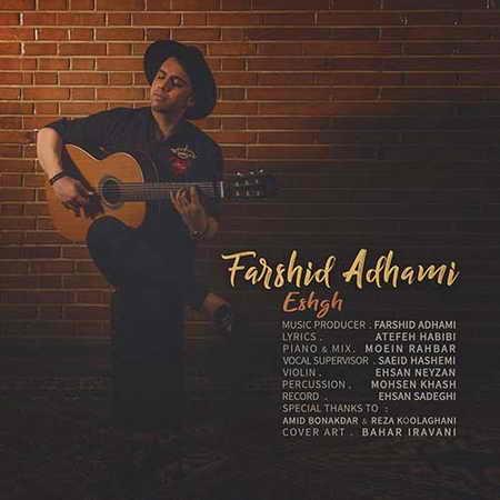 Farshid Adhami Eshgh دانلود آهنگ فرشید ادهمی عشق