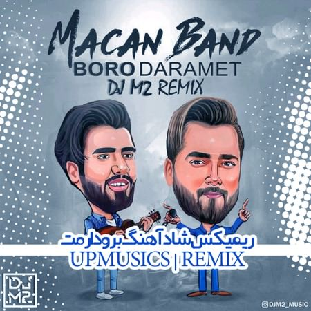 macan band boro darame remixt دانلود ریمیکس شاد برو دارمت از ماکان بند