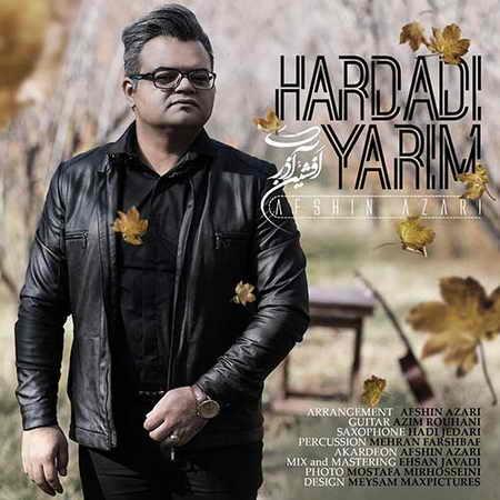 Afshin Azari Hardadi Yarim دانلود آهنگ افشین آذری هاردادی یاریم