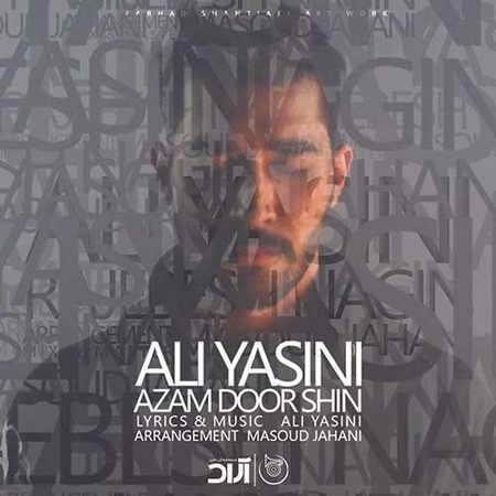 Ali Yasini Azam Door Shin دانلود آهنگ علی یاسینی ازم دور شین