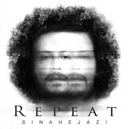 Sina Hejazi Tekrar دانلود آهنگ سینا حجازی تکرار