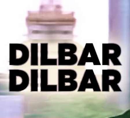 dilbar 2 دانلود آهنگ هندی دلبر دلبر