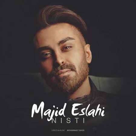 Majid Eslahi Nisti دانلود آهنگ مجید اصلاحی نیستی