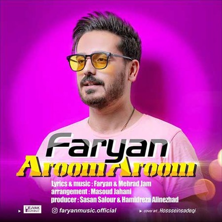 Faryan Aroom Aroom دانلود آهنگ فریان آروم آروم