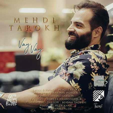 Mehdi Tarokh Vay Vay دانلود آهنگ مهدی تارخ وای وای