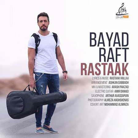 Rastaak Bayad Raft دانلود آهنگ رستاک حلاج بايد رفت