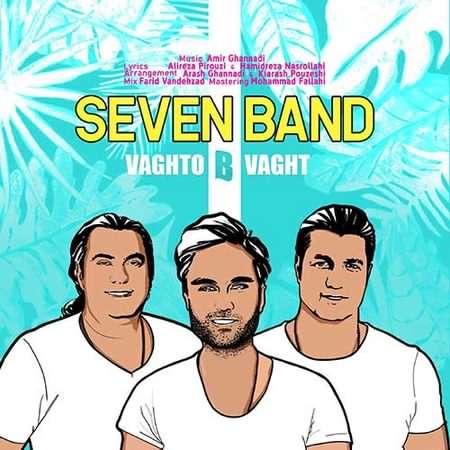 7 Band Vaghto B Vaght دانلود آهنگ سون بند وقتو بی وقت