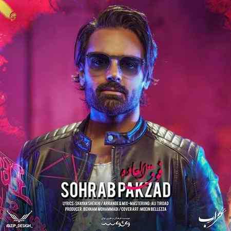 Sohrab Pakzad Fogholadeh دانلود آهنگ سهراب پاکزاد فوق العاده