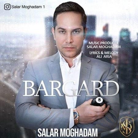 Salar Moghadam Bargard Cover Music fa.com  دانلود آهنگ سالار مقدم برگرد