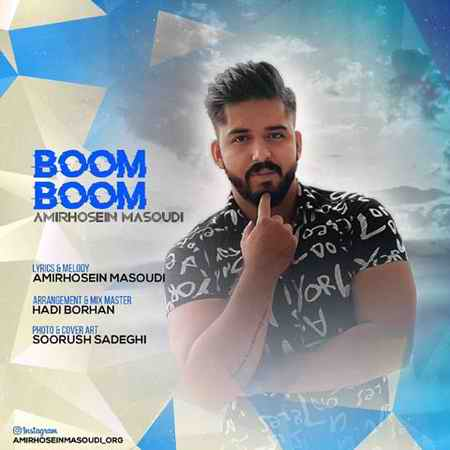 Amir Hosein Masoudi Boom Boom دانلود آهنگ امیرحسین مسعودی بوم بوم