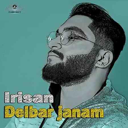 Irisan Delbar Janam دانلود آهنگ ایریسان دلبر جانم