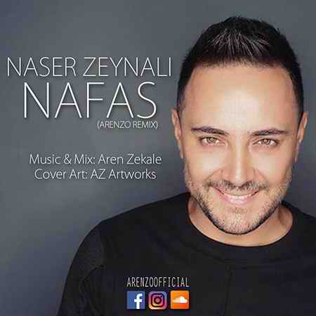 Naser Zeynali Nafas Arenzo Remix دانلود ریمیکس ناصر زینعلی نفس