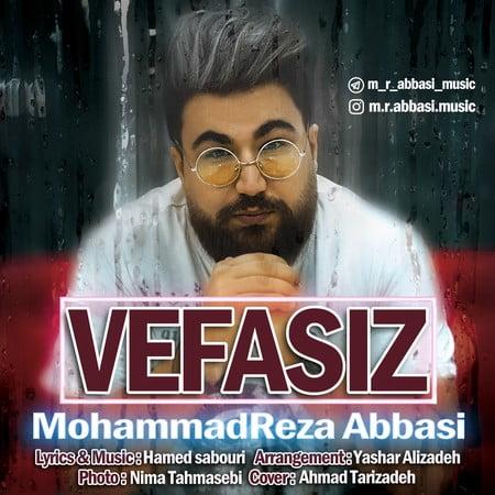 Mohammadreza Abbasi Vefasiz دانلود آهنگ محمدرضا عباسی وفاسیز