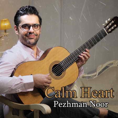 Pezhman Noor Calm Heart Music fa.com  دانلود آهنگ پژمان نور Calm Heart