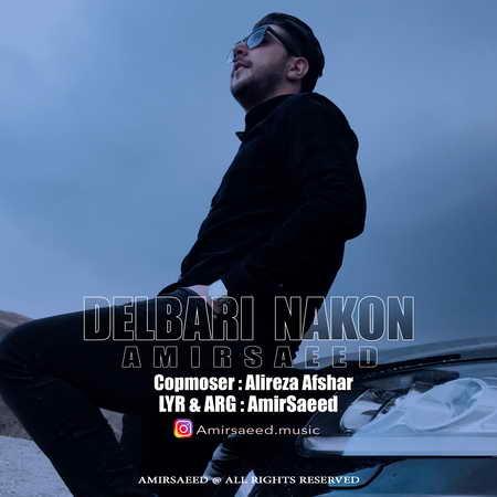 Amirsaeid Delbari Nakon Music fa.com  دانلود آهنگ امیر سعید دلبری نکن