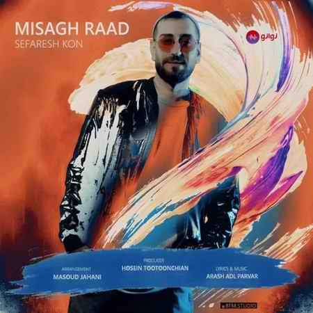 Misagh Raad Sefaresh Kon دانلود آهنگ میثاق راد سفارش کن