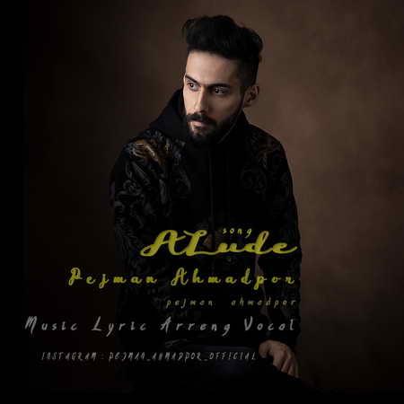 Pezhman Ahmadpour Aloode Music fa.com  دانلود آهنگ پژمان احمدپور آلوده