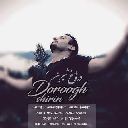 Armin Sahebi Dorooghe Shirin دانلود آهنگ آرمین صاحبی دروغ شیرین