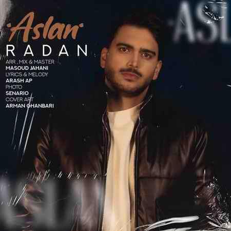 Radan Aslan دانلود آهنگ رادان اصلا