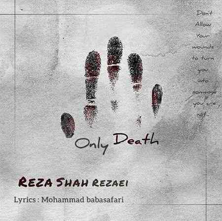 Reza Shah Rezaei Faghat Marg دانلود آهنگ رضا شاه رضایی فقط مرگ