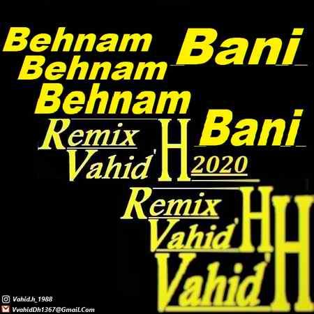 EmbeddedCover دانلود ریمیکس آهنگ های بهنام بانی Vahid H
