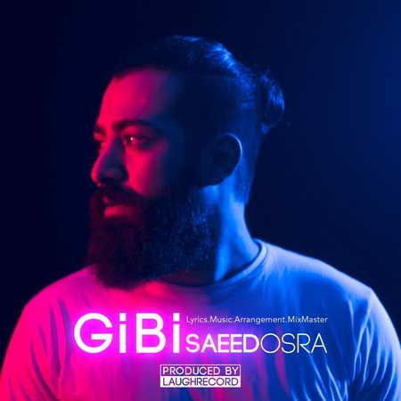 Saeed Osra Gibi دانلود آهنگ سعید عسرا گیبی