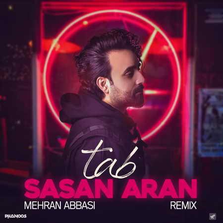 Sasan Aran Remix Tab دانلود ریمیکس ساسان آران تب