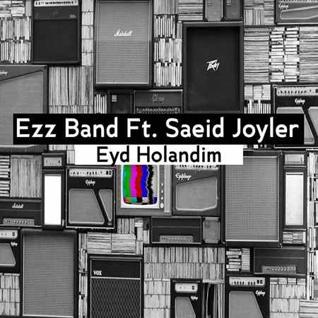 Ezz Band Saeid Joyler Eyd Holandim دانلود آهنگ ای زد زد بند و سعید جایلر عید هلندیم