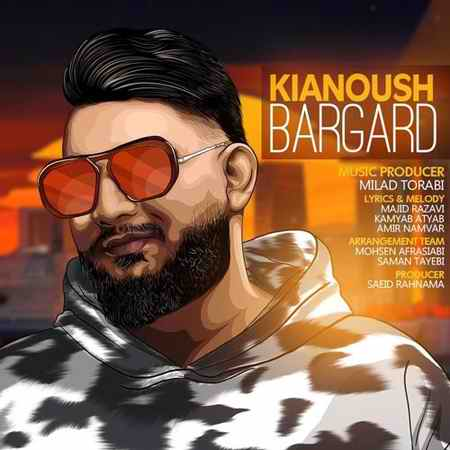 Kianoush Bargard 1 دانلود آهنگ کیانوش برگرد