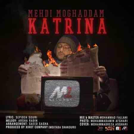 Mehdi Moghaddam Katrina دانلود آهنگ مهدی مقدم کاترینا