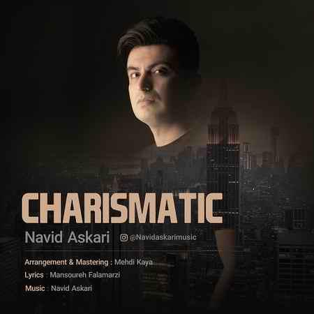 Navid Askari Charismatic دانلود آهنگ نوید عسکری کاریزماتیک