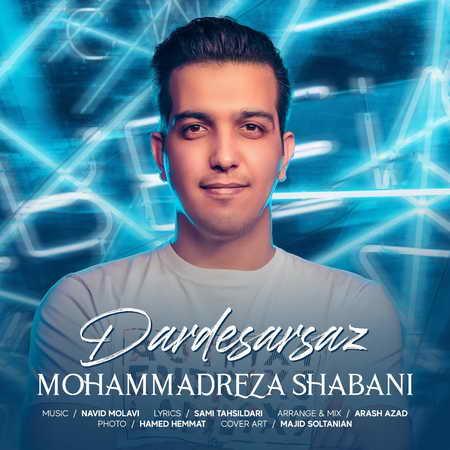 Mohammad Reza Shabani Dardesarsaz  دانلود آهنگ محمدرضا شعبانی دردسرساز