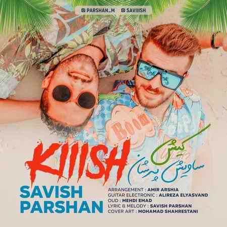 Savish Parshan KiiiSh دانلود آهنگ ساویش و پرشان کیش