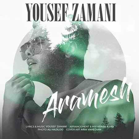 Yousef Zamani Aramesh دانلود آهنگ یوسف زمانی آرامش