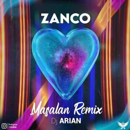 Zanco Masalan DJ Arian Remix دانلود ریمیکس مثلا از دیجی آرین