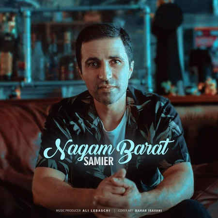 Samier Nagam Barat دانلود آهنگ سمیر نگم برات